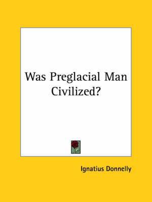 Was Preglacial Man Civilized?