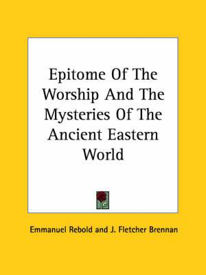 Epitome of the Worship and the Mysteries of the Ancient Eastern World