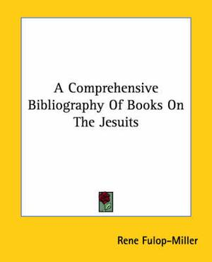 A Comprehensive Bibliography of Books on the Jesuits