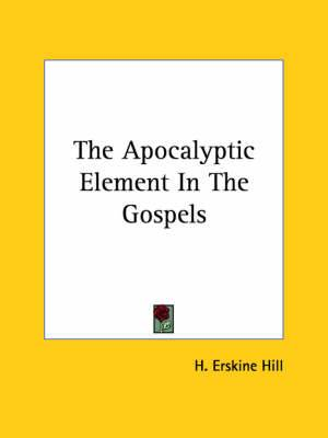 The Apocalyptic Element in the Gospels