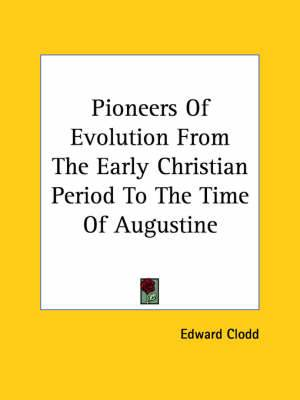 Pioneers of Evolution from the Early Christian Period to the Time of Augustine
