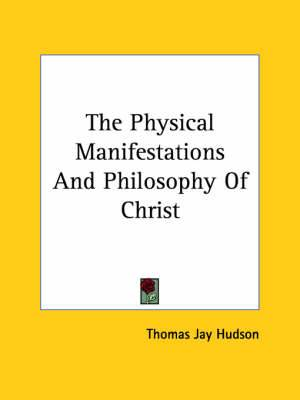 The Physical Manifestations and Philosophy of Christ