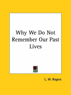 Why We Do Not Remember Our Past Lives