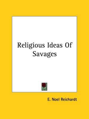 Religious Ideas of Savages