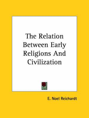 The Relation Between Early Religions and Civilization