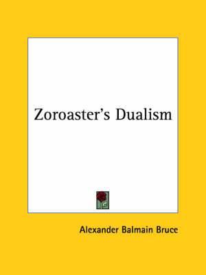 Zoroaster's Dualism