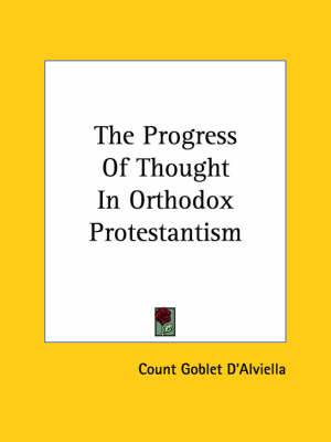 The Progress of Thought in Orthodox Protestantism