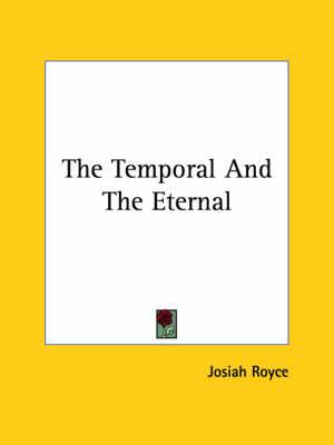 The Temporal and the Eternal