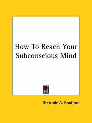 How to Reach Your Subconscious Mind