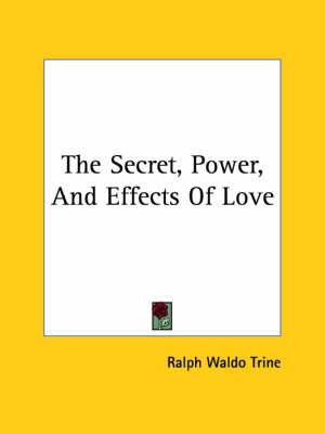 The Secret, Power, and Effects of Love