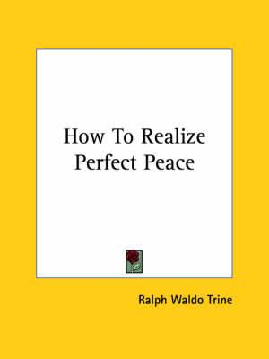 How to Realize Perfect Peace