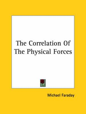 The Correlation of the Physical Forces