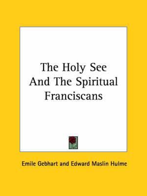 The Holy See and the Spiritual Franciscans