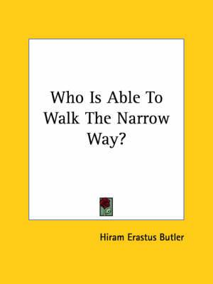 Who Is Able to Walk the Narrow Way?
