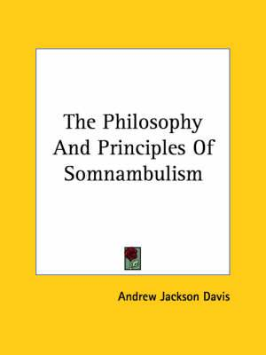 The Philosophy and Principles of Somnambulism