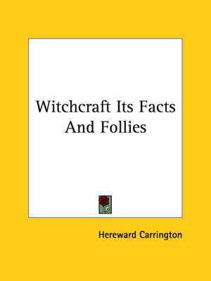 Witchcraft Its Facts and Follies