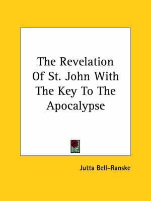 The Revelation of St. John with the Key to the Apocalypse