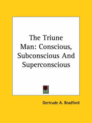 The Triune Man: Conscious, Subconscious and Superconscious
