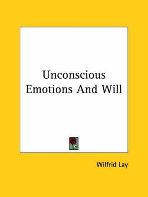 Unconscious Emotions and Will