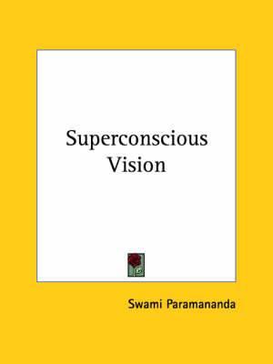 Superconscious Vision