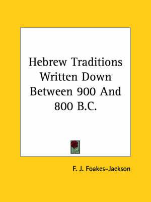 Hebrew Traditions Written Down Between 900 and 800 B.C.