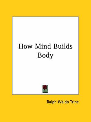 How Mind Builds Body