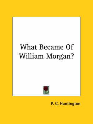 What Became of William Morgan?