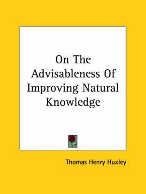 On the Advisableness of Improving Natural Knowledge