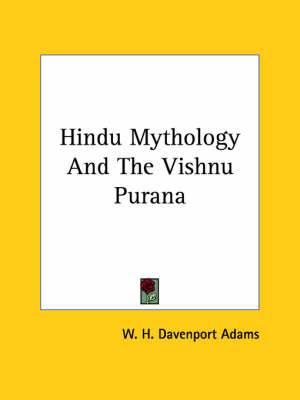 Hindu Mythology and the Vishnu Purana