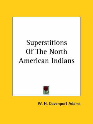 Superstitions of the North American Indians