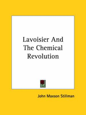 Lavoisier and the Chemical Revolution
