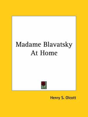 Madame Blavatsky at Home