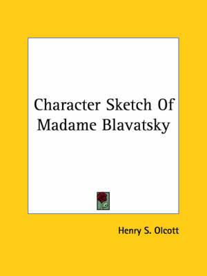 Character Sketch of Madame Blavatsky