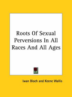Roots of Sexual Perversions in All Races and All Ages