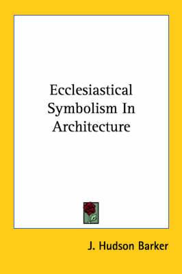 Ecclesiastical Symbolism in Architecture