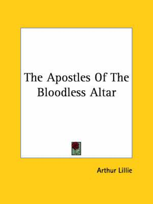 The Apostles of the Bloodless Altar
