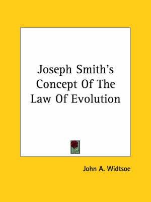 Joseph Smith's Concept of the Law of Evolution