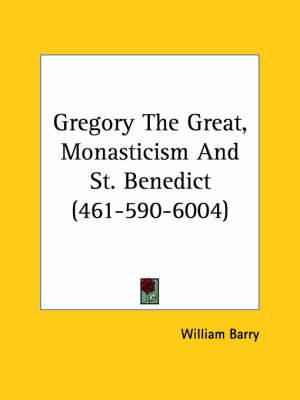 Gregory the Great, Monasticism and St. Benedict (461-590-6004)