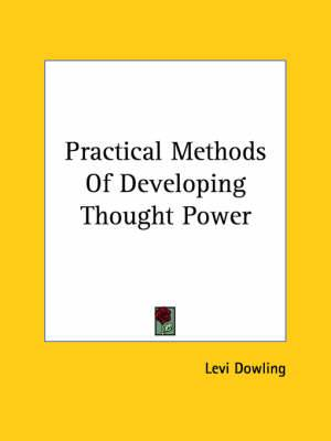 Practical Methods of Developing Thought Power