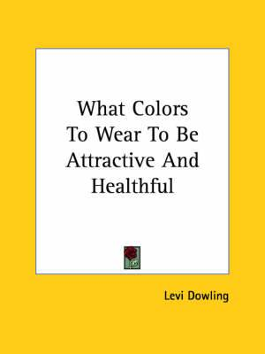 What Colors to Wear to Be Attractive and Healthful