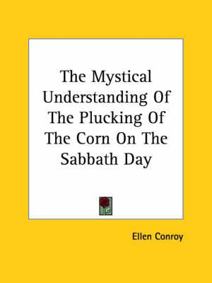 The Mystical Understanding of the Plucking of the Corn on the Sabbath Day