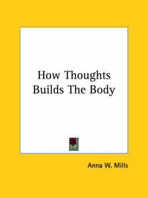 How Thoughts Builds the Body