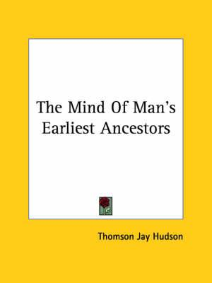 The Mind of Man's Earliest Ancestors