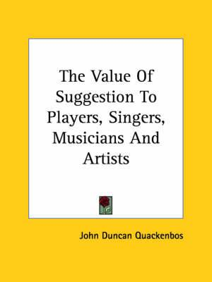 The Value of Suggestion to Players, Singers, Musicians and Artists