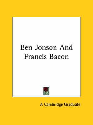 Ben Jonson and Francis Bacon