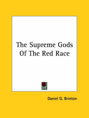 The Supreme Gods of the Red Race