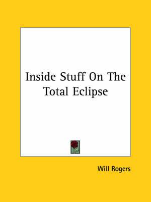 Inside Stuff on the Total Eclipse