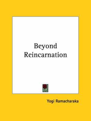 Beyond Reincarnation