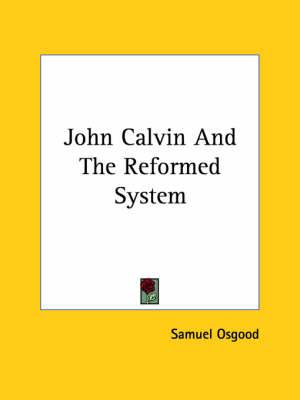 John Calvin and the Reformed System
