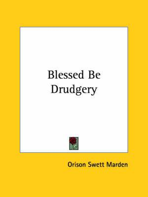 Blessed Be Drudgery